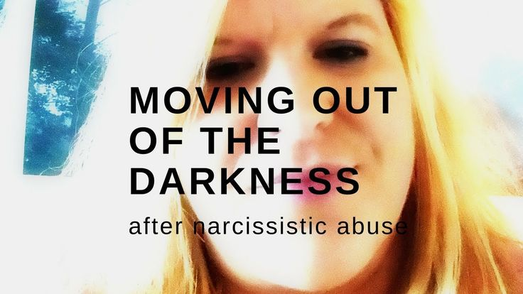 3 Tips For Moving Out Of The Darkness Towards Healing After Narcissistic...