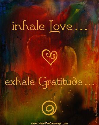 PearlsnPonderings: INHALE LOVE, EXHALE GRATITUDE
