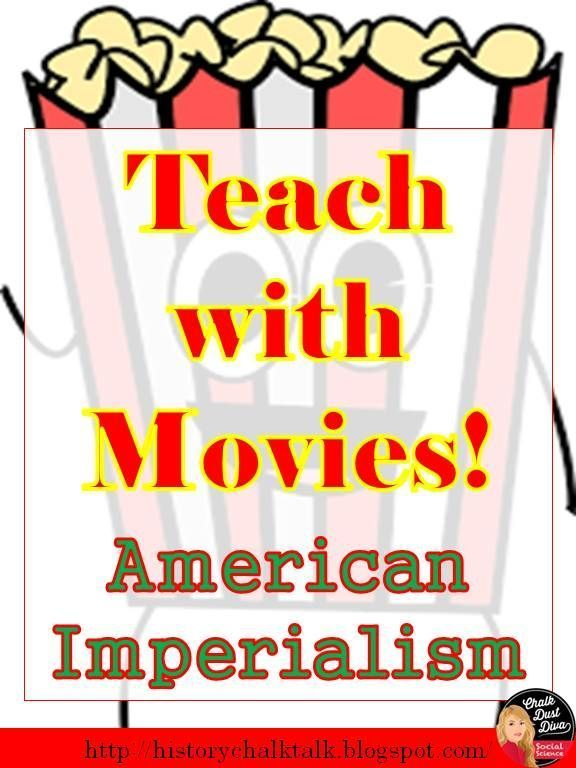 Check out this BLOG POST about teaching American Imperialism with movies! A list of movies related to the unit are included! http://historychalktalk.blogspot.com/2016/11/teach-with-movies-american-imperialism.html