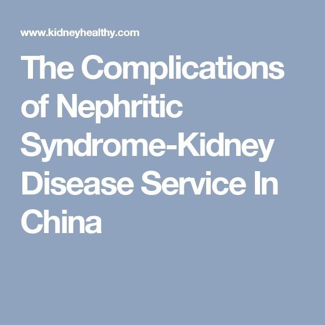 The Complications of Nephritic Syndrome-Kidney Disease Service In China