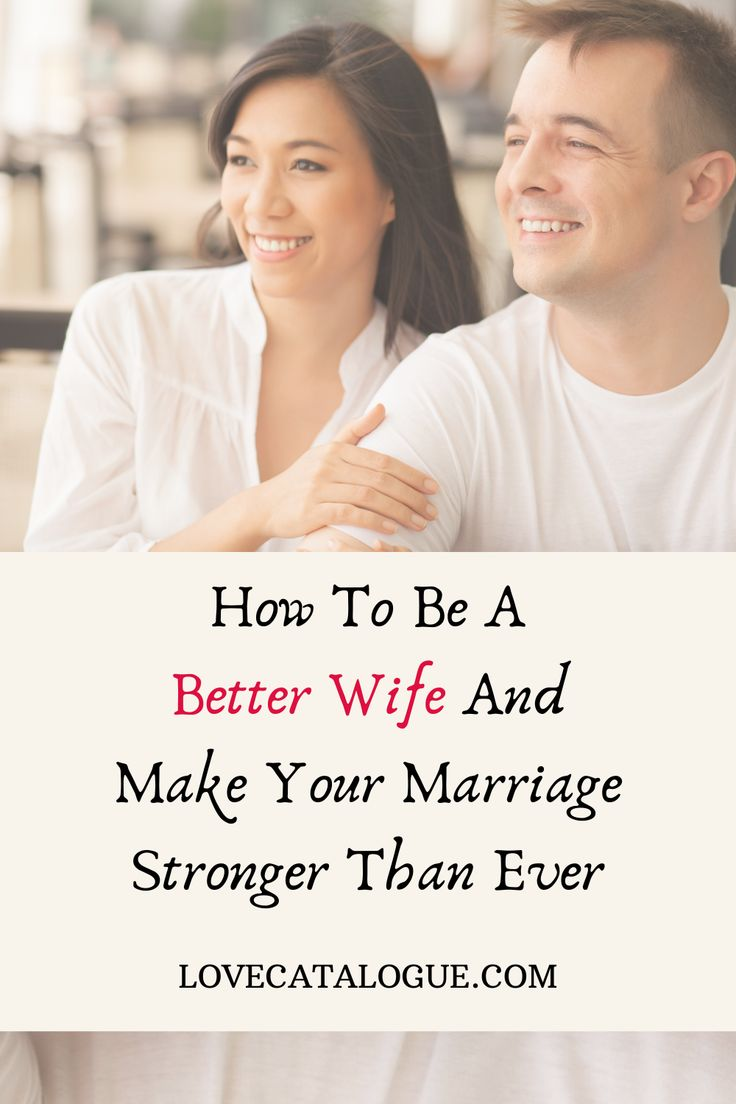 How to be a better wife and improve your marriage good