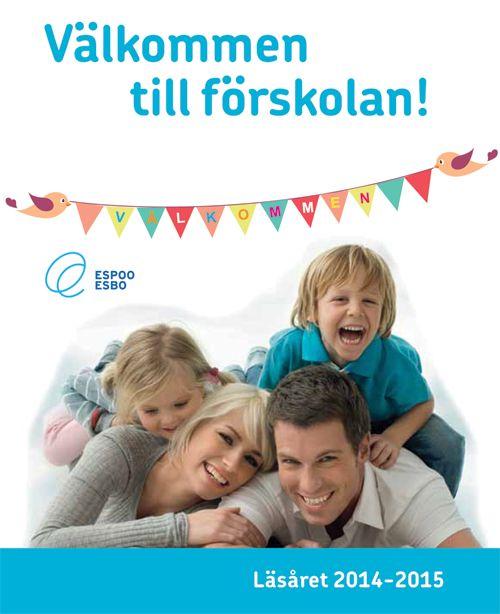 Välkommen till förskolan - Espoon kaupungin tilaama esite esikoululaisille.
