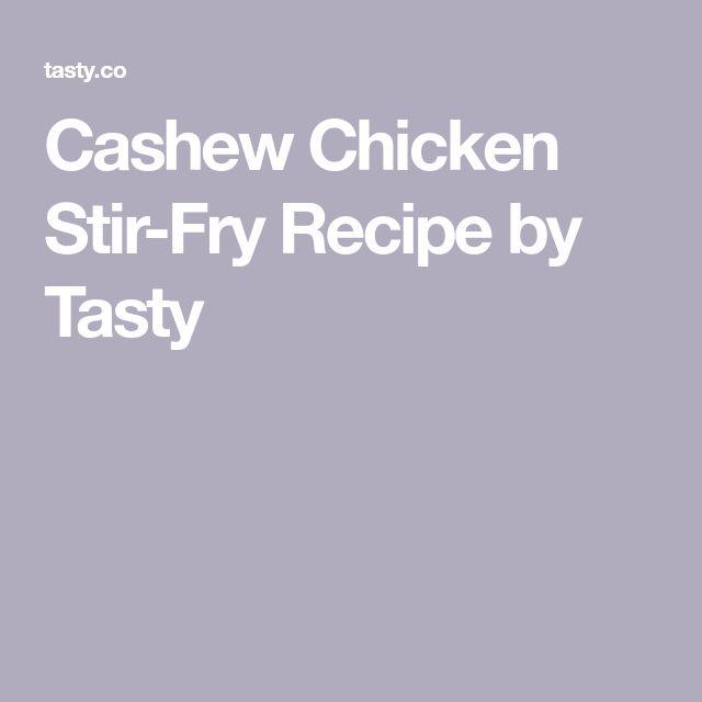 Cashew Chicken Stir-Fry Recipe by Tasty