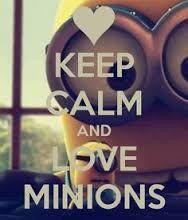 keep calm minions.
