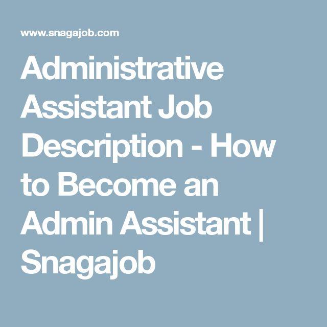 Administrative Assistant Job Description - How to Become an Admin Assistant | Snagajob