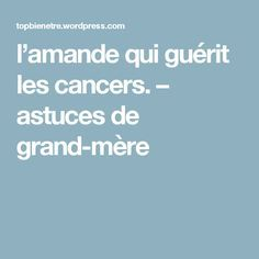l'amande qui guérit les cancers. – astuces de grand-mère