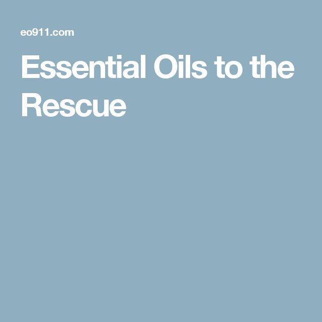 Essential Oils to the Rescue