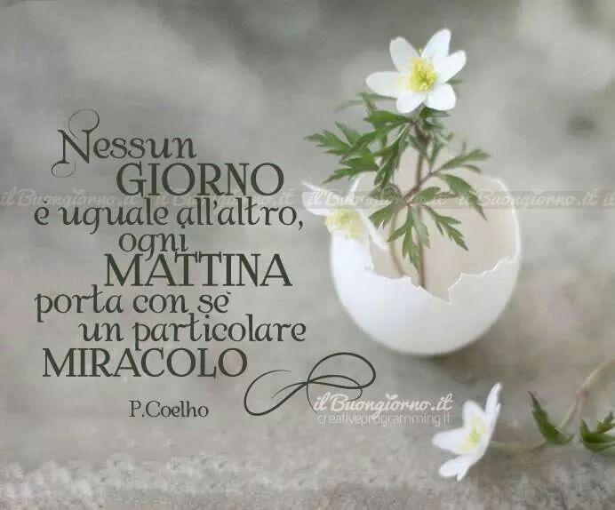 Buongiorno mondo...a tutti noi perché siamo il più bel miracolo che Dio ha fatto.