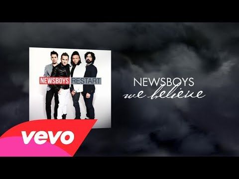 Newsboys - We Believe (Lyric Video) AMEN! Gives me chills every time.