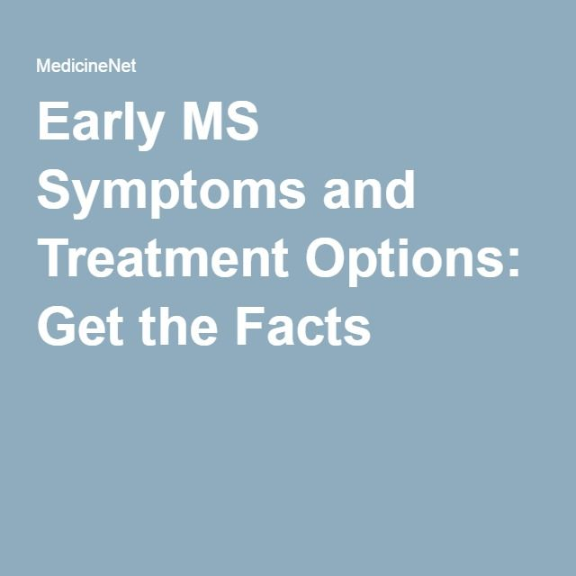 Early MS Symptoms and Treatment Options: Get the Facts
