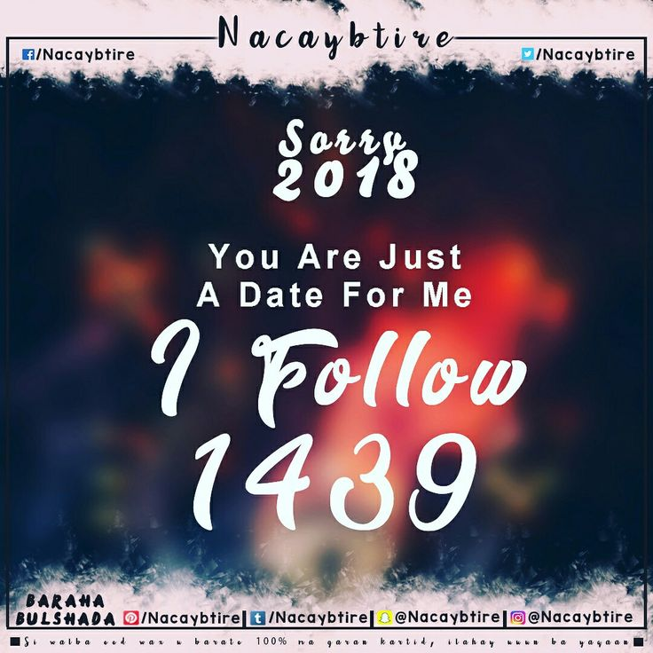 Sorry #2018 you are just date for me, i follow #1439hijriah  #happynewyear #newyearseve #Sorry #Islam #Islamicquotes #Nacaybtire