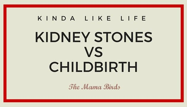 Kidney Stones vs Childbirth