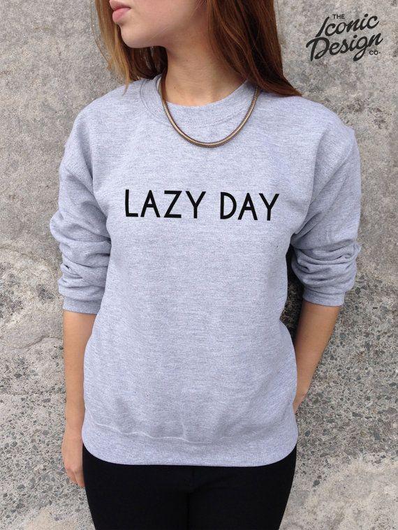 Lazy day jumper top sweater sweatshirt fashion cute tumblr chill funny