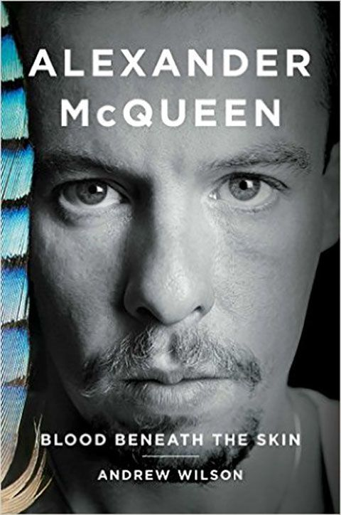 InStyle Book Club: 9 September Titles You Won't Be Able to Put Down - Alexander McQueen: Blood Beneath the Skin by Andrew Wilson - from InStyle.com