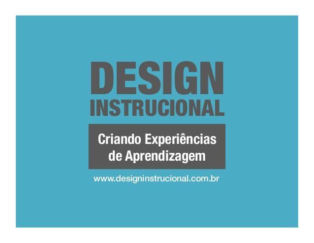 Introdução ao Design Instrucional by designinstrucional via slideshare