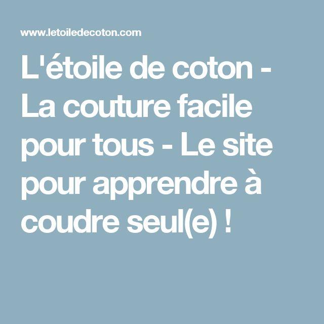 L'étoile de coton - La couture facile pour tous - Le site pour apprendre à coudre seul(e) !