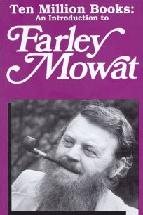 Ten Million Books: An Introduction to Farley Mowat by Andy Thomson - NFB