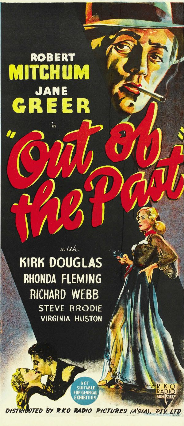 """Australian poster for Out of the Past (1947) """"My feelings? About ten years ago, I hid them somewhere and haven't been able to find them."""""""