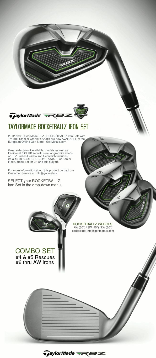Women's TaylorMade® ROCKETBALLZ™ Combo Irons are available in following options: RH/LH COMBO Sets 4h,5h,6-SW (2 Hybrids + 6 Irons) with RBZ™ Graphite Shafts in Ladies Flex. GolfMetals.com