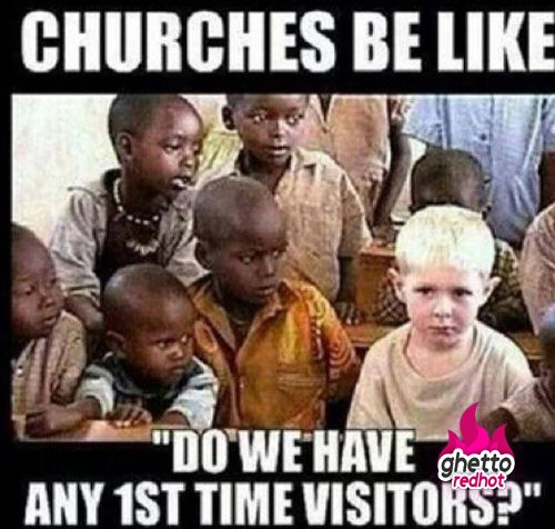 Churches be like. *