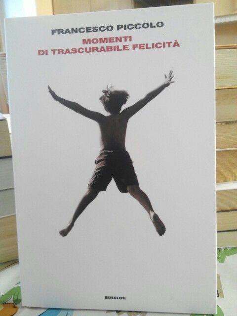 Momenti di trascurabile felicità di Francesco Piccolo.