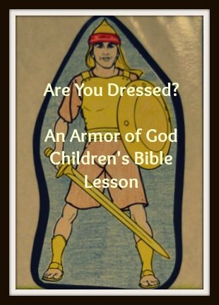 Armor of God: Ephesians 6:10-17 FREE Bible Lesson from www.futureflyingsaucers.com