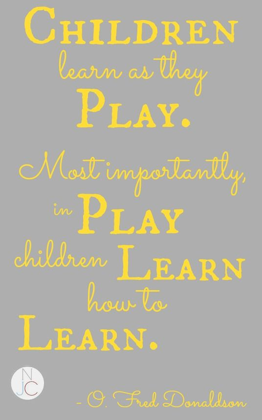 Quotes On Learning Quick Thought Play To Learn Not Just Cute  Plays Learning And Goal