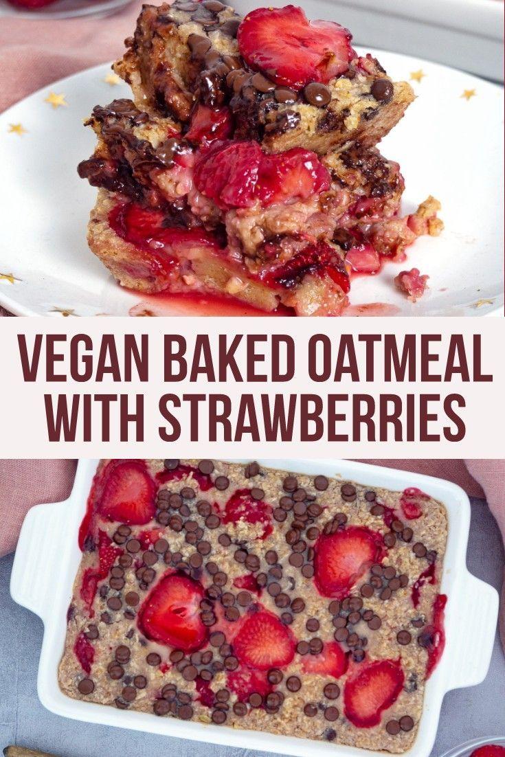 Vegan Baked Oatmeal With Strawberries And Chocolate Chips Rezept Rezepte Erdbeer Rezepte Porridge