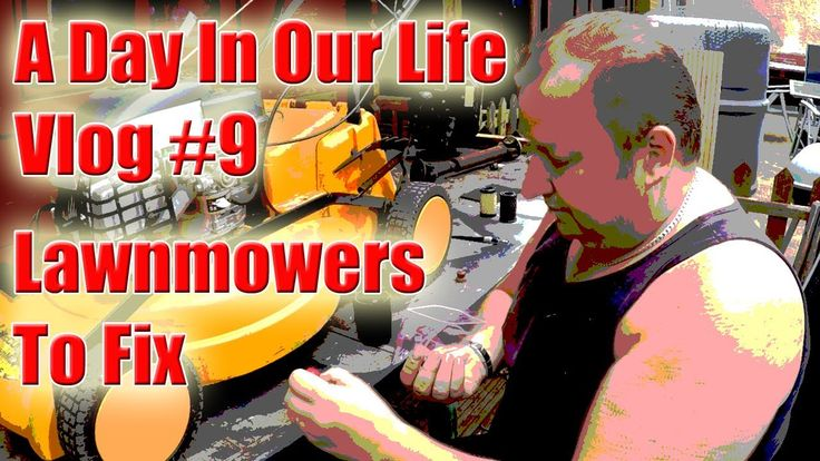 A Day In Our Life Vlog #9 Lawnmowers To Fix