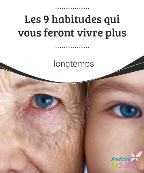 Les 9 #habitudes qui vous feront vivre plus #longtemps Certaines habitudes peu saines #réduisent l'espérance de vie et #influent fortement sur le développement de diverses #maladies.