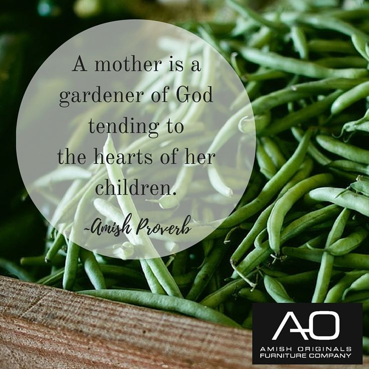 A mother is a gardener of God tending to the hearts of her children. ~Amish Proverb  #happymothersday #mothersday