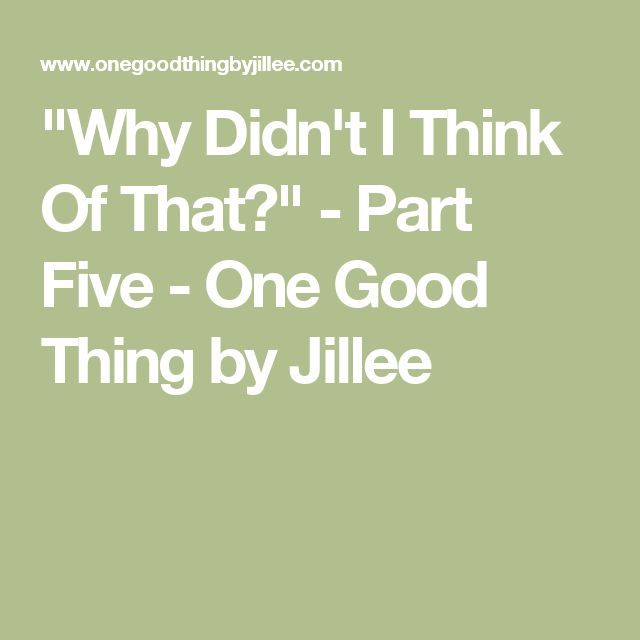 """Why Didn't I Think Of That?"" - Part Five - One Good Thing by Jillee"