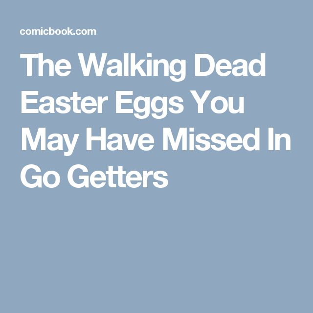 The Walking Dead Easter Eggs You May Have Missed In Go Getters