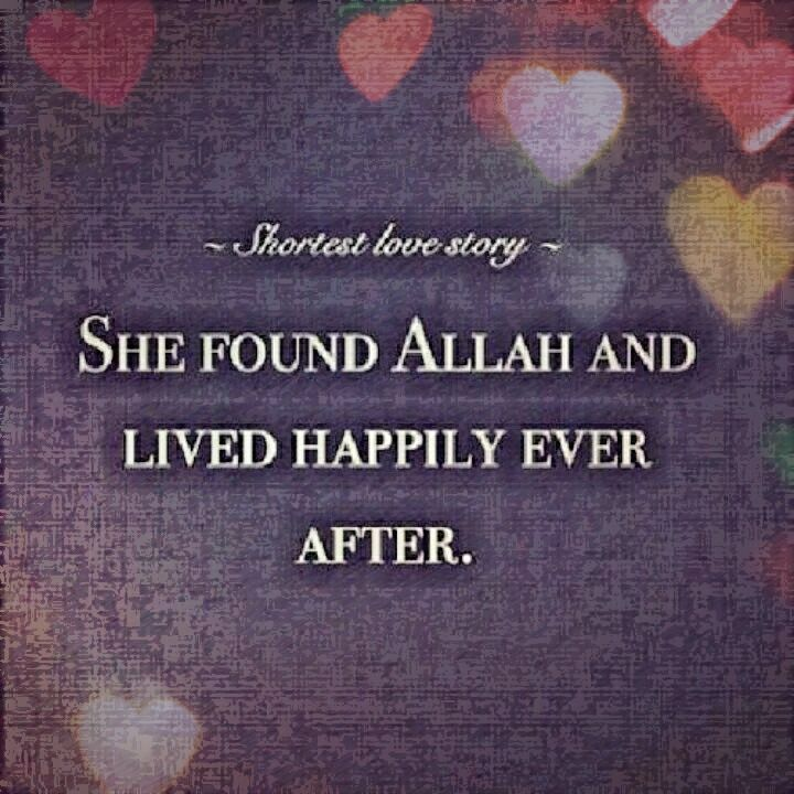 She found ALLAH and Lived Hapilly Ever After... ❤