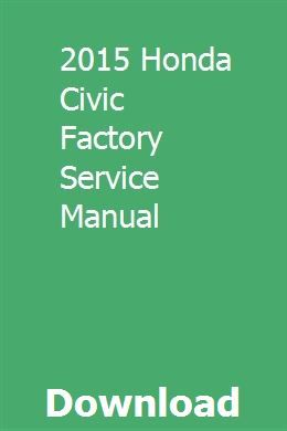 2015 Honda Civic Factory Service Manual pdf download