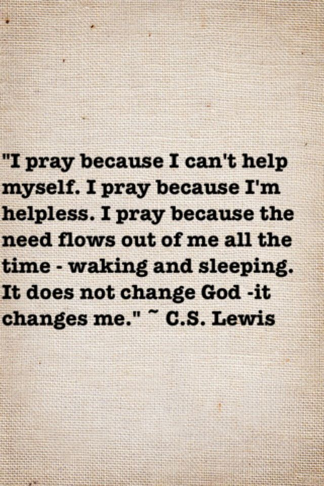 Moar C.S. Lewis! Prayer isn't an obligation in this case, and it serves not only God (presumably why we pray), but is also beneficial to the individual praying. Lewis recognizes both parties in the relationship and how important both God and human beings are in this dynamic.:
