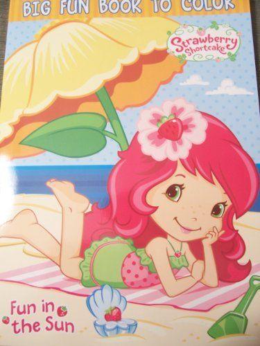 Strawberry Shortcake Big Fun Book To Color In The Sun By