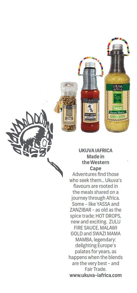 UKUVA IAFRICA - Made in the #WesternCape  Adventures find those who seek them... Ukuva's flavours are rooted in the meal shared on a journey through Africa. Some - like the #Yassa and #Zanzibar - as old as the spice trade: #HotDrops, new and exciting. #ZuluFireSauce, #MalawiGold and #SwaziMamaMamba, legendary: delighting Europe's palates for years as happens when the blends are the very best - and #FairTrade.