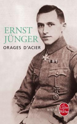 Ernst JÜNGER - Orages d'acier : Le journal de tranchée d'un soldat allemand, en première ligne durant la Grande Guerre.