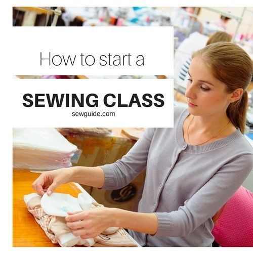 9 pointers to start out a SEWING CLASS enterprise