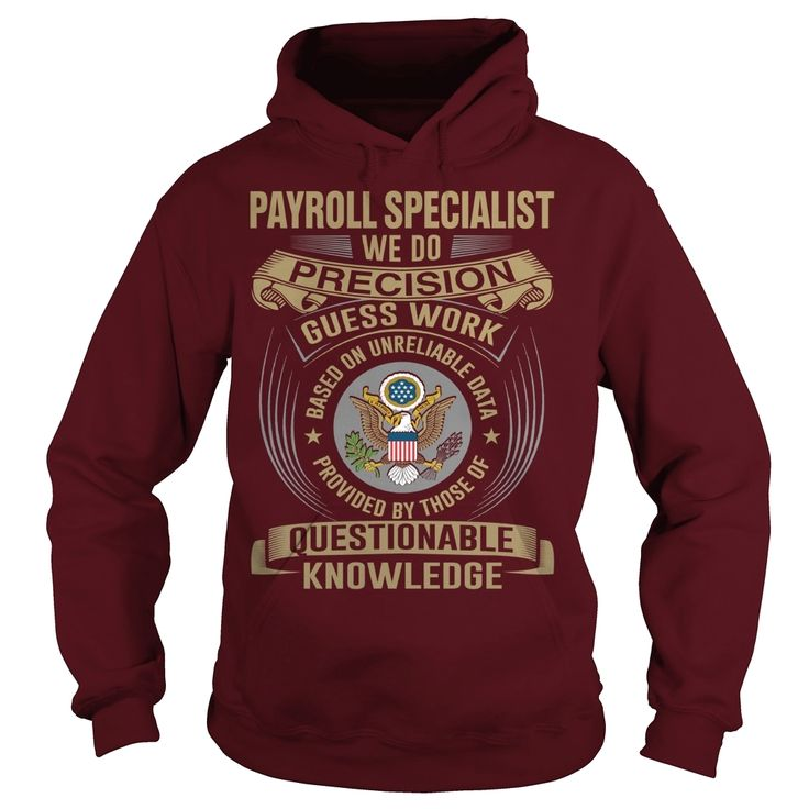 #PAYROLL SPECIALIST - WE DO PRECISION, Order HERE ==> https://www.sunfrog.com/Names/104673938-191760663.html?54007, Please tag & share with your friends who would love it, sew patterns, carpenter tools, carpenter shop #firefighters #IAFF #ehre  #payroll specialist human resources, payroll specialist funny, payroll specialist resume, payroll specialist business #chemistry #rottweiler #family #legging #shirts #tshirts #ideas #popular #everything #videos #shop