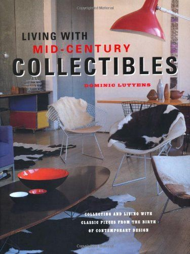 Living With Mid Century Collectibles Classic Pieces From The Birth Of Contemporary Design Interior BooksModern