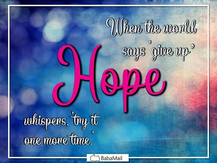 Hope Will Teach You To Never Give Up | addiction | Hope