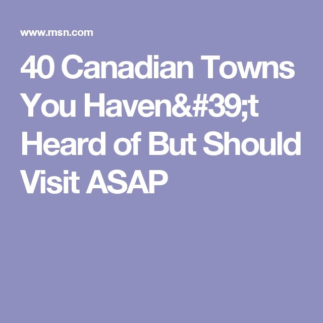 40 Canadian Towns You Haven't Heard of But Should Visit ASAP