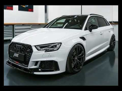 Hot News 2018 Abt Audi Rs3 Sportback And Sedan Tuning Package You