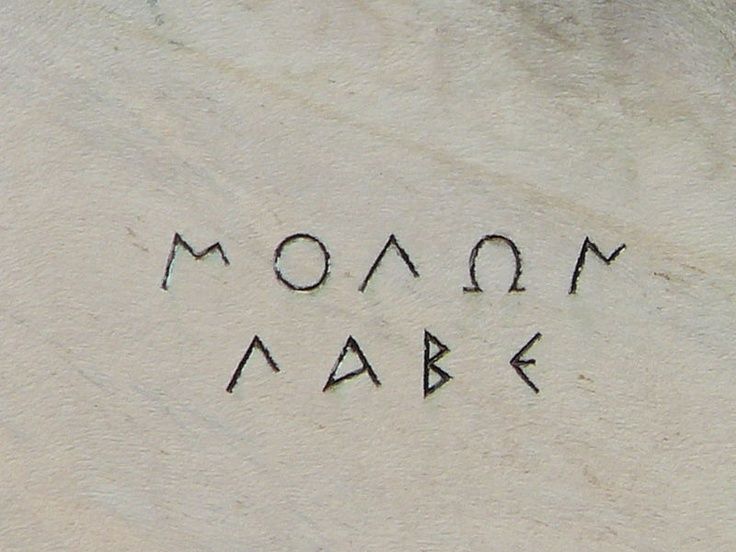 """molon labe """"come and take them"""" - in 480 B.C., the Persians demanded that the Spartans surrender their weapons at the Battle of Thermopylae. The response was Molon Labe, meaning """"Come and Get Them."""" - in this exact script from the statue in Greece {kw}"""