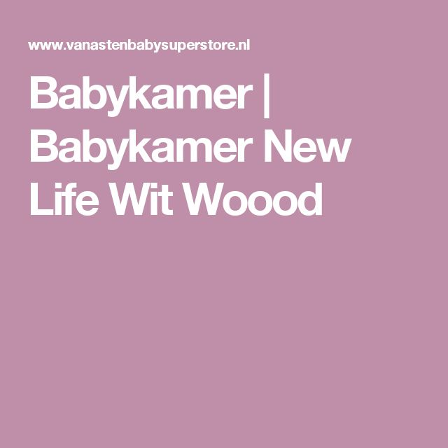 Babykamer | Babykamer New Life Wit Woood