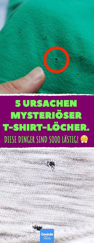 5 Ursachen mysteriöser T-Shirt-Löcher. Diese Din…