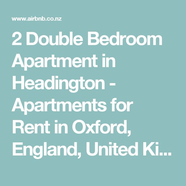 2 Double Bedroom Apartment in Headington - Apartments for Rent in Oxford, England, United Kingdom