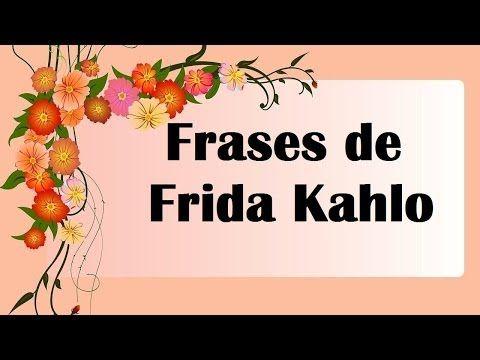 Frases de Frida Kahlo - pensamientos de la pintora mexicana - Frases para mujeres